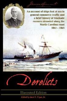 Derelicts - James Sprunt, Jack E. Fryar Jr.