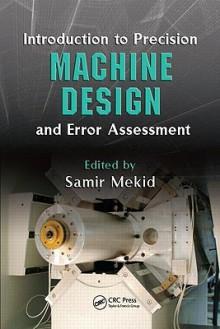 Introduction to Precision Machine Design and Error Assessment - Samir Mekid