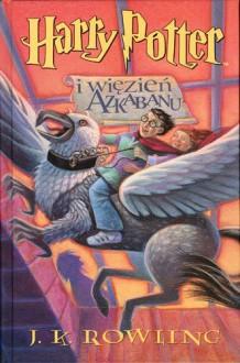 Harry Potter i więzień Azkabanu - J.K. Rowling