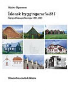 Íslensk byggingararfleifð I: 1750-1940 - Hörður Ágústsson
