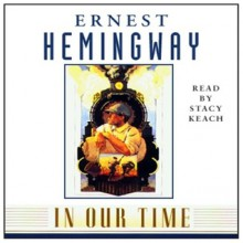 In Our Time - Ernest Hemingway, Stacy Keach
