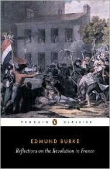 Reflections on the Revolution in France - Edmund Burke, Conor Cruise O'Brien