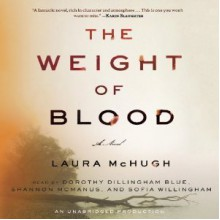 The Weight of Blood (Audible Audio) - Laura McHugh, Dorothy Dillingham Blue, Shannon McManus, Sofia Willingham