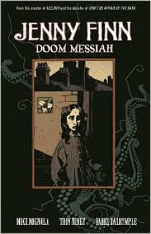 Jenny Finn: Doom Messiah - Mike Mignola, Farel Dalrymple, Troy Nixey
