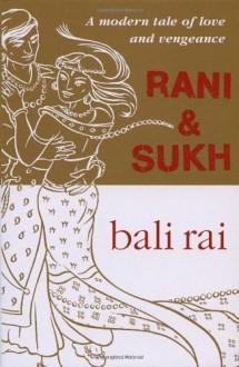 Rani And Sukh - Bali Rai