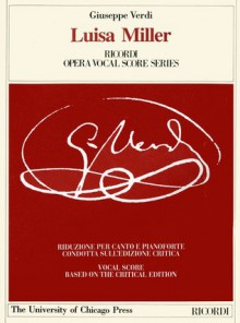 Luisa Miller: Melodramma tragico in Three Acts by Salvadore Cammaran, The Piano-Vocal Score - Giuseppe Verdi, Jeffrey Kallberg