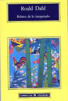 Relatos de lo inesperado - Roald Dahl, Antonio Samons, Carmelina Paya