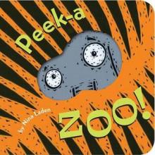 Peek-A-Zoo! - Nina Laden