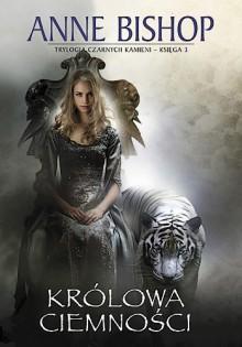 Królowa Ciemności - Anne Bishop