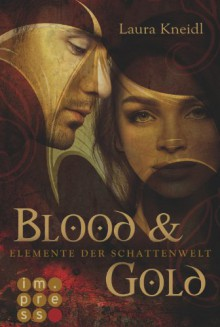 Elemente der Schattenwelt, Band 1: Blood & Gold - Laura Kneidl