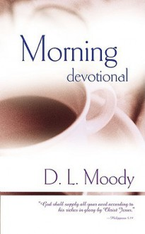 Morning Devotional - D.L. Moody