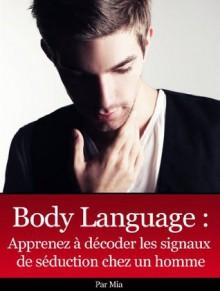 Body Language des Hommes (French Edition) - Mia