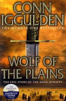 Wolf of the Plains (Conqueror, Book 1) - Conn Iggulden