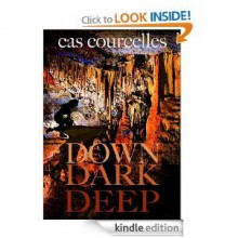 Down Dark Deep - Cas Courcelles