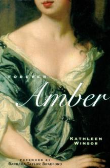 Forever Amber (Rediscovered Classics) - Kathleen Winsor, Taylor Bradford, Barbara