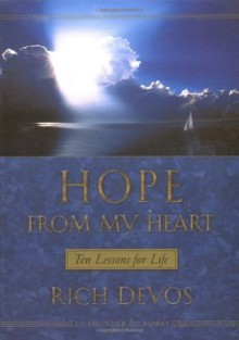Hope From My Heart Ten Lessons For Life - Rich DeVos
