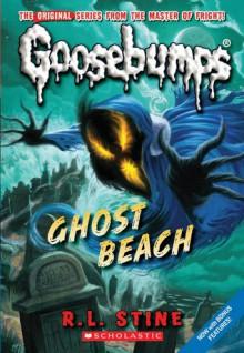 Ghost Beach (Classic Goosebumps, #15) (Goosebumps, #22) - R.L. Stine