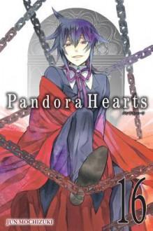 PandoraHearts, Vol. 16 - Jun Mochizuki