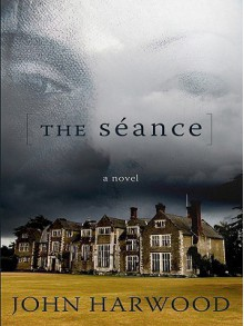 The Seance - John Harwood, David Thorpe