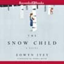 The Snow Child - Eowyn Ivey, Debra Monk
