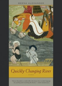 Quickly Changing River: Poems - Meena Alexander