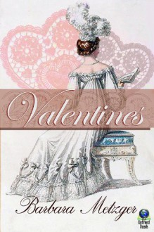 Valentines: A Trio of Regency Love Stories for Sweethearts' Day - Barbara Metzger
