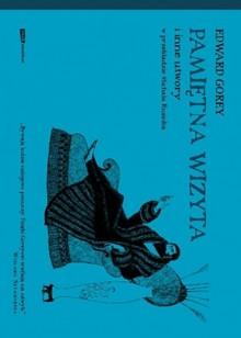 Pamiętna wizyta i inne utwory - Edward Gorey