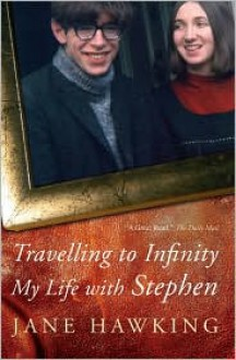 Travelling to Infinity: My Life with Stephen - Jane Hawking