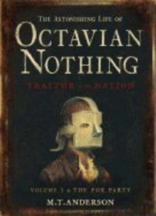 The Pox Party (The Astonishing Life of Octavian Nothing, Traitor to the Nation #1) - M.T. Anderson
