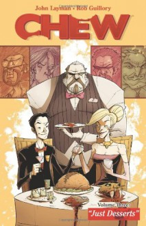 Chew, Vol. 3: Just Desserts - Rob Guillory, John Layman