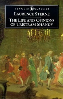 The Life and Opinions of Tristram Shandy, Gentleman: The Florida Edition - Laurence Sterne, Melvyn New, Joan New
