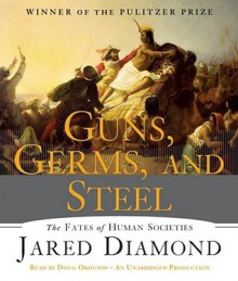 Guns, Germs, and Steel: The Fates of Human Societies (Audio) - Jared Diamond, Doug Ordunio