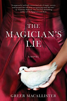 The Magician's Lie: A Novel - Greer Macallister