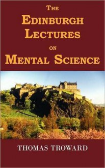 Edinburgh Lectures on Mental Science - Thomas Troward