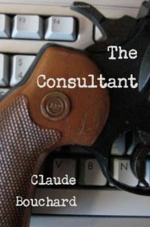 The Consultant - Claude Bouchard