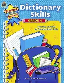 Dictionary Skills Grade 4 (Practice Makes Perfect) - SARAH BEATTY