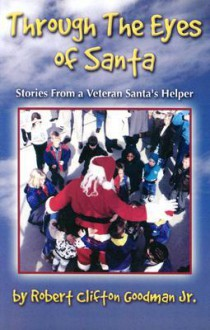 Through the Eyes of Santa - Robert C. Goodman