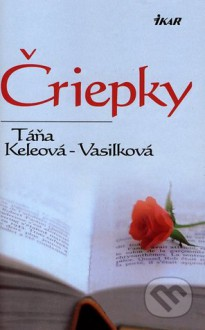 Čriepky - Táňa Keleová-Vasilková