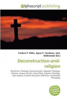 Deconstruction-And-Religion - Agnes F. Vandome, John McBrewster, Sam B Miller II