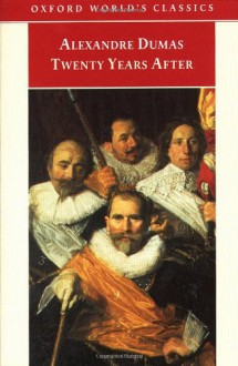 Twenty Years After - Alexandre Dumas, Auguste Maquet, David Coward