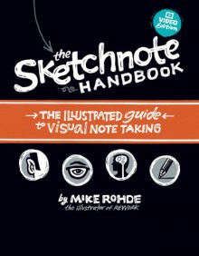 The Sketchnote Handbook Video Edition: the illustrated guide to visual note taking (includes The Sketchnote Handbook book and access to The Sketchnote Handbook Video) - Mike Rohde
