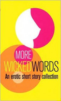 More Wicked Words: An Erotic Short Story Collection - Kerri Sharp