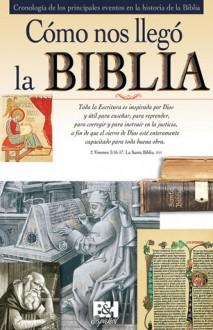 Como nos llego la Biblia - Holman Bible Publisher