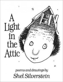 A Light in the Attic. Poems and Drawings by Shel Silverstein - Shel Silverstein