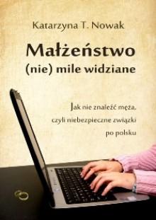 Małżeństwo (nie) mile widziane - Katarzyna T. Nowak