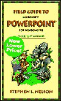 Field Guide to Microsoft PowerPoint for Windows 95 - Stephen Nelson