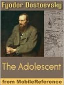 The Raw Youth or The Adolescent - Fyodor Dostoyevsky, Constance Garnett