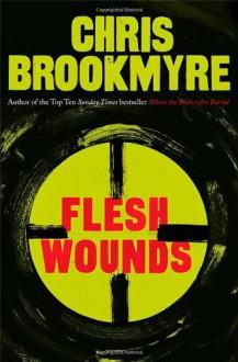 Flesh Wounds - Chris Brookmyre