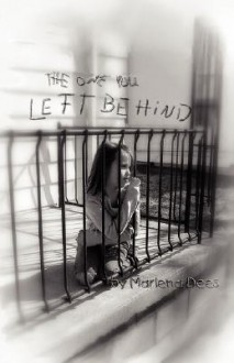 The One You Left Behind - Marlena Dees