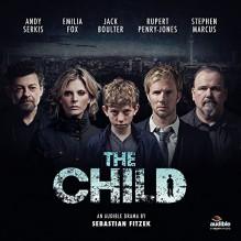 The Child. An Audible Drama - Sebastian Fitzek, Rupert Penry-Jones, Jack Boulter, Emilia Fox, Stephen Marcus, Robert Glenister, Andy Serkis